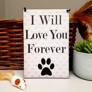 Cat Lovers Plaque I Will Love You Forever