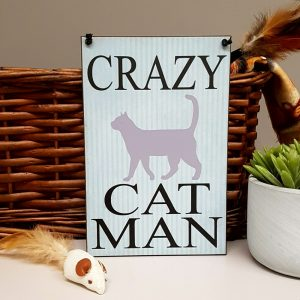 funny cat plaque crazy cat man