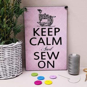 Keep Calm And Sew On Fun Sewing Room Sign