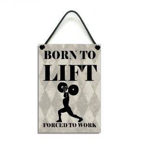 Born To Lift Forced To Work