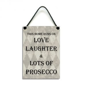 This home runs on love laughter and lots of Prosecco