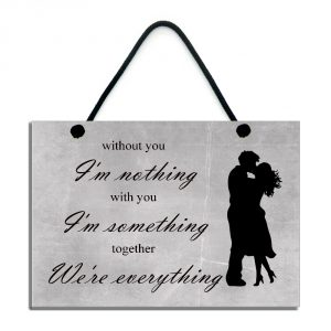 Without You I'm Nothing With You I'm Something Inspirational Plaque 587