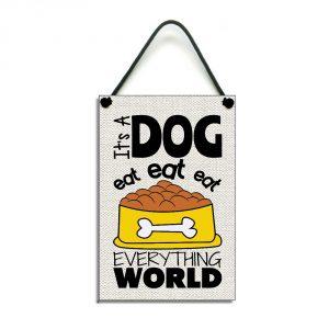 funny dog plaque dog eat eat eat everything world