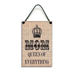 mom gift mom queen of everything funny plaque