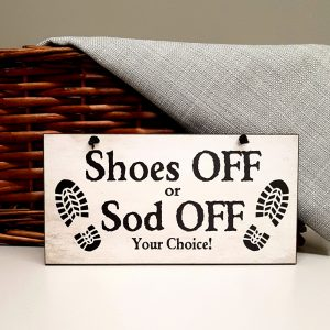 shoes off or sod off your choice